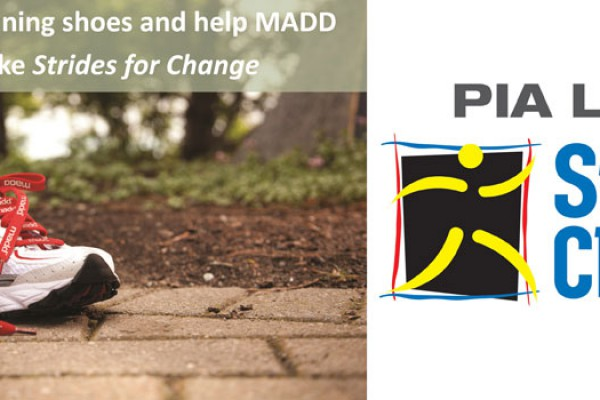 Lace up those running shoes and help MADD Canada make Strides for Change! Sponsored by PIA Law.