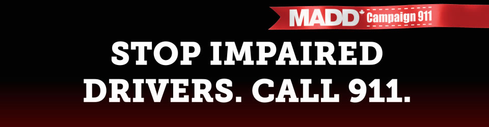 MADD Campaign 911; Stop impaired drivers. Call 911.